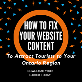 How to Fix Your Website Content To Attract Tourists To Your Ontario Region