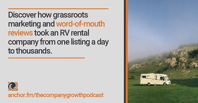 Discover how grassroots marketing and word-of-mouth reviews took an RV rental company from one listing a day to thousands.