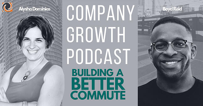 The Company Growth Podcast: Building a Better Commute