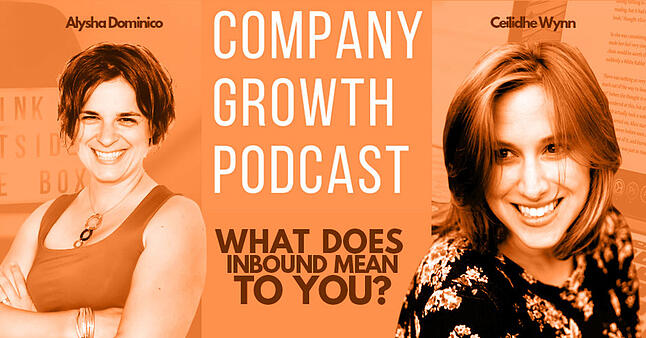 The Company Growth Podcast: What Does Inbound Mean to You?