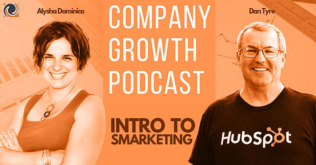 The Company Growth Podcast: Intro to Smarketing
