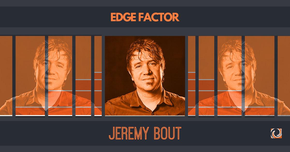 Edge Factor: Jeremy Bout