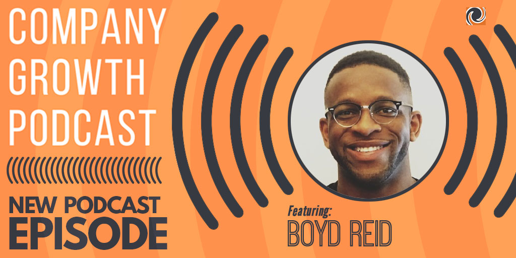 The Company Growth Podcast featuring Boyd Reid